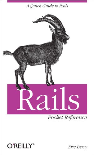 Rails Pocket Reference (Pocket Reference (O'Reilly)) - Eric Berry