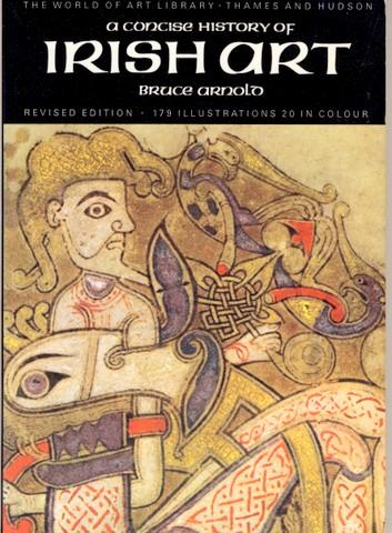 A concise history of Irish Art. - Arnold, Bruce
