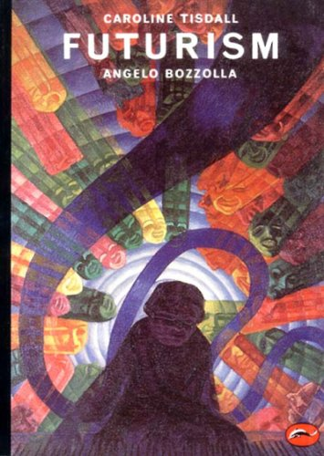 Futurism (World of Art) - Caroline Tisdall; Angelo Bozzolla