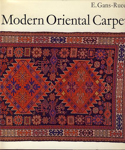 Modern Oriental Carpets. Translated from the French by Valerie Howard; photographs by René Bersier; sketches by Jean-Paul Chablais. Connaissance du tapis. - Gans-Ruedin, E