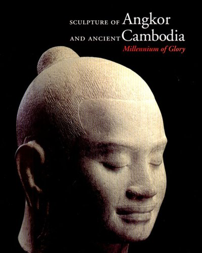 Sculpture of Angkor and Ancient Cambodia: Millennium of Glory - National Gallery of Art (U. S.)
