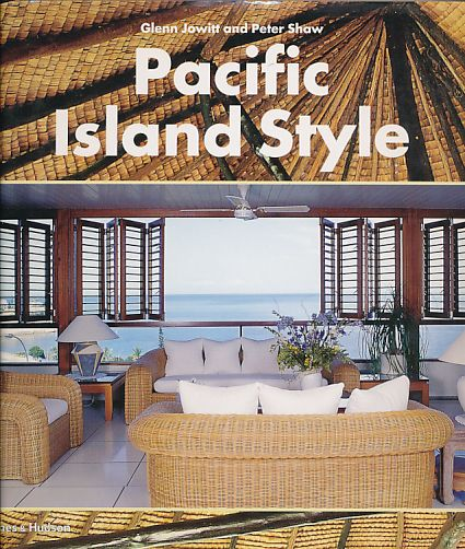 Pacific Island Style. - Jowitt, Glenn and Peter Shaw