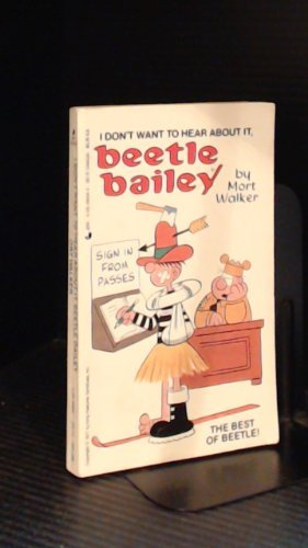 I Don't Want to Hear about It, Beetle Bailey - Mort Walker