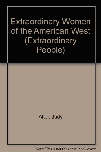 Extraordinary Women of the American West (Extraordinary People) - Judy Alter
