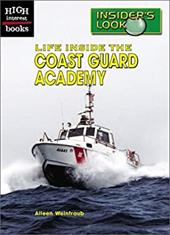 Life Inside the Coast Guard Academy (High Interest Books: Insider's Look)