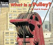 What Is a Pulley? (Welcome Books: Simple Machines)