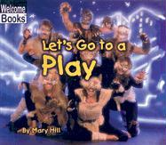 Let's Go to a Play - Hill, Mary