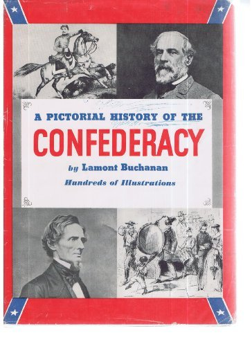 A Pictorial History of the Confederacy - Lamont Buchanan