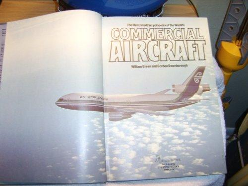 THE ILLUSTRATED ENCYCLOPEDIA OF THE WORLD'S COMMERCIAL AIRCRAFT. - Green, William and Gordon Swanborough.