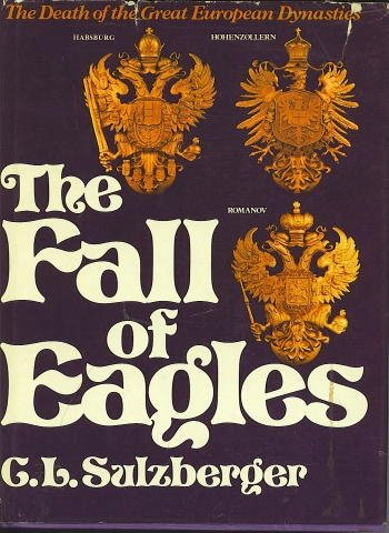 Fall of Eagles - C. L. Sulzberger; Crown Publishing Group Staff
