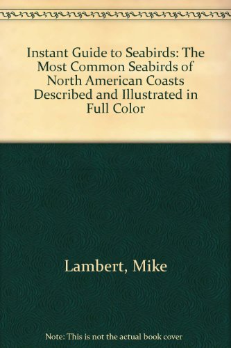 Instant Guide to Seabirds: The Most Common Seabirds of North American Coasts - Atlantis Publications Limited