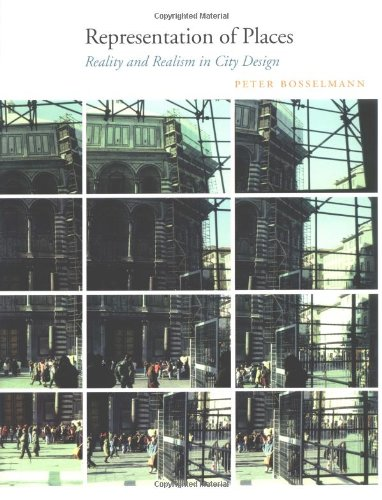 Representation of Places: Reality and Realism in City Design - Peter Bosselmann