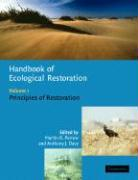Handbook of Ecological Restoration: Volume 1, Principles of Restoration
