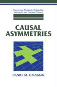 Causal Asymmetries - Hausman, Daniel M.