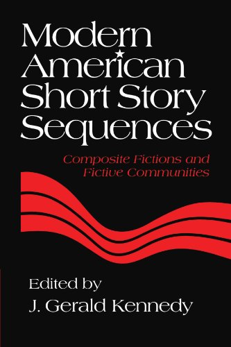 Modern American Short Story Sequences: Composite Fictions and Fictive Communities - J. Gerald Kennedy