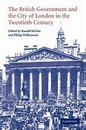 The British Government and the City of London in the Twentieth Century