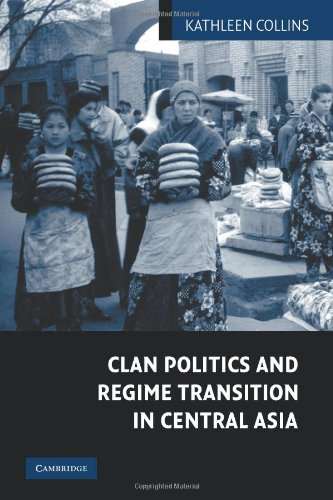 Clan Politics and Regime Transition in Central Asia - Kathleen Collins