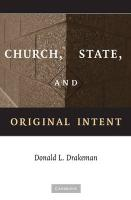 Church, State, and Original Intent - Drakeman, Donald L.