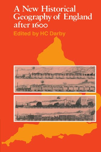 A New Historical Geography of England After 1600 - H. C. Darby