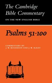 Psalms 51-100 (Cambridge Bible Commentaries on the Old Testament) - J. W. Rogerson; J. W. McKay