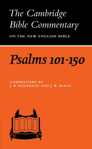 Psalms 101-150 (Cambridge Bible Commentaries on the Old Testament) - John William Rogerson; John William McKay