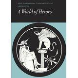 Reading Greek: A World of Heroes: Selections from Homer, Herodotus and Sophoc. - Joint Association of Classical Teachers