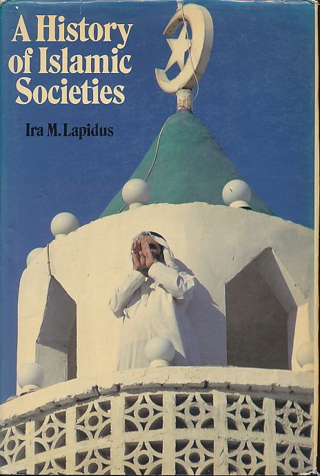 A History of Islamic Societies. - Lapidus, Ira M