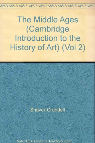 The Middle Ages (Cambridge Introduction to the History of Art) (Vol 2) - Shaver-Crandell