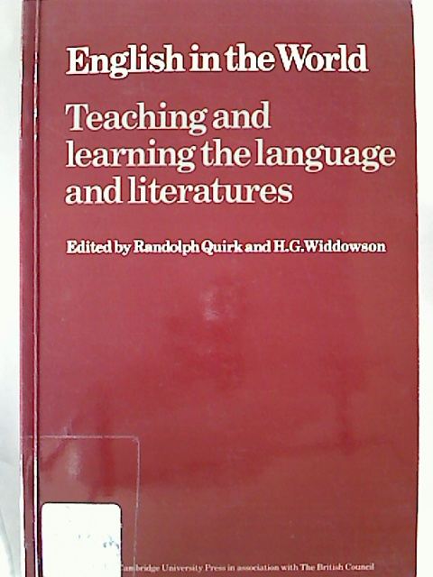 English in the World : Teaching and learning the language and literatures.  1. Aufl. - Randolph Quirk / H. G. Widdowson