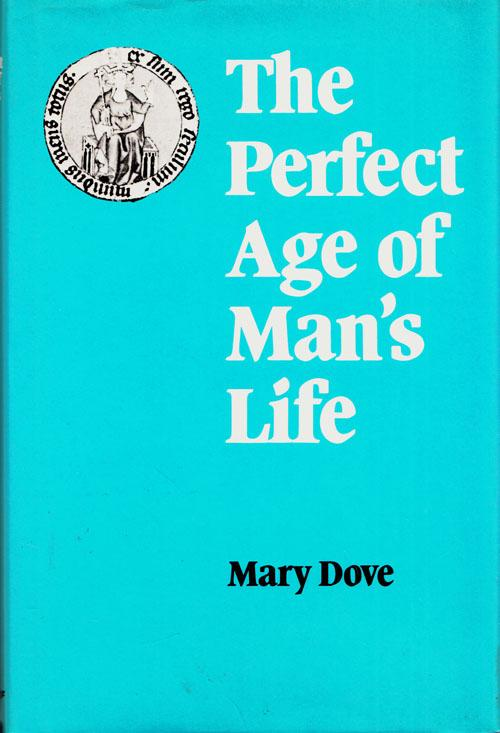 The Perfect Age of Man's Life - Dove, Mary