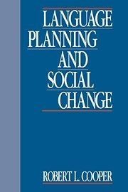 Language Planning and Social Change - Robert L. Cooper