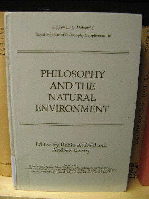 Philosophy and the Natural Environment (Royal Institute of Philosophy Supplement) - Attfield, Robin; Belsey, Andrew (eds.)
