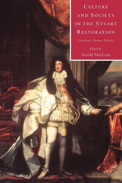 Culture and Society in the Stuart Restoration: Literature, Drama, History