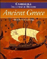 The Cambridge Illustrated History of Ancient Greece (Cambridge Illustrated Histories) - Paul Cartledge