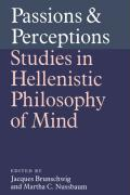 Passions and Perceptions: Studies in Hellenistic Philosophy of Mind