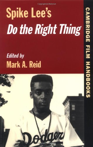 Spike Lee's Do the Right Thing (Cambridge Film Handbooks) - Mark A. Reid