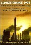 Climate Change 1994: Radiative Forcing of Climate Change and an Evaluation of the Ipcc 1992 Is92 Emission Scenarios