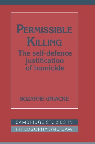 Permissible Killing: The Self-Defence Justification of Homicide (Cambridge Studies in Philosophy and Law) - Suzanne Uniacke