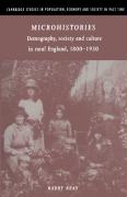 Microhistories: Demography, Society and Culture in Rural England, 1800-1930 - Reay, Barry