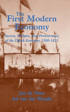 The First Modern Economy: Success, Failure, and Perseverance of the Dutch Economy, 1500 1815