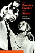 The Russian Theatre After Stalin