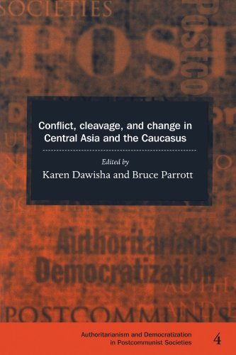 Conflict, Cleavage, and Change in Central Asia and the Caucasus (Democratization and Authoritarianism in Post-Communist Societies) - Karen Dawisha; Bruce Parrott