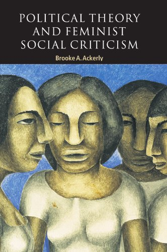 Political Theory and Feminist Social Criticism (Contemporary Political Theory) - Brooke A. Ackerly