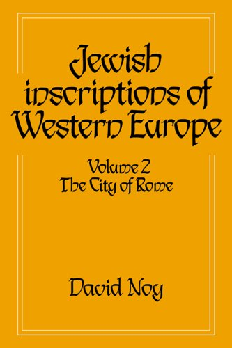 Jewish Inscriptions of Western Europe: Volume 2, The City of Rome - David Noy