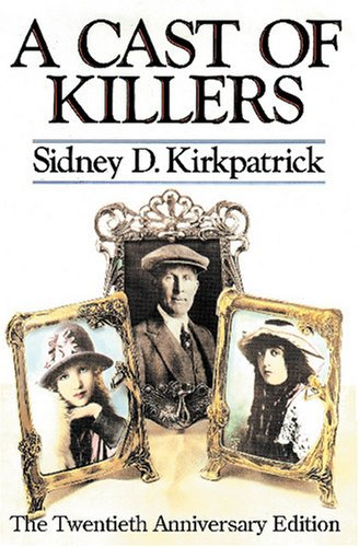 A Cast of Killers - Sidney D. Kirkpatrick