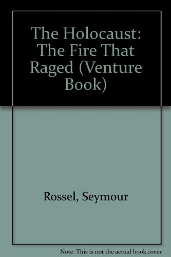 The Holocaust: The Fire That Raged (Venture Book) - Seymour Rossel