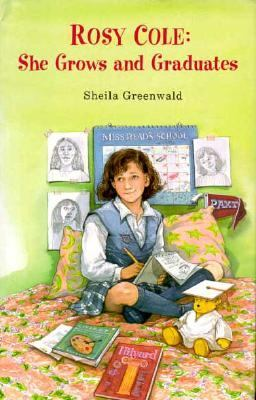 Rosy Cole : She Grows and Graduates - Sheila Greenwald