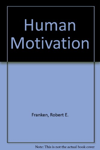 Human Motivation - ROBERT FRANKEN