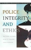 Police Integrity and Ethics - Matthew J. Hickman, Alex R. Piquero, Jack R. Greene
