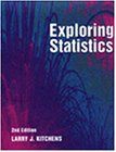 Exploring Statistics: A Modern Introduction to Data Analysis and Inference (with InfoTrac) (Alexander Kugushev S) - Larry J. Kitchens